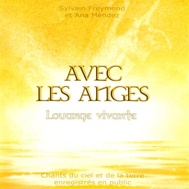 Avec les anges : chants du ciel et de la terre enregistrés en public