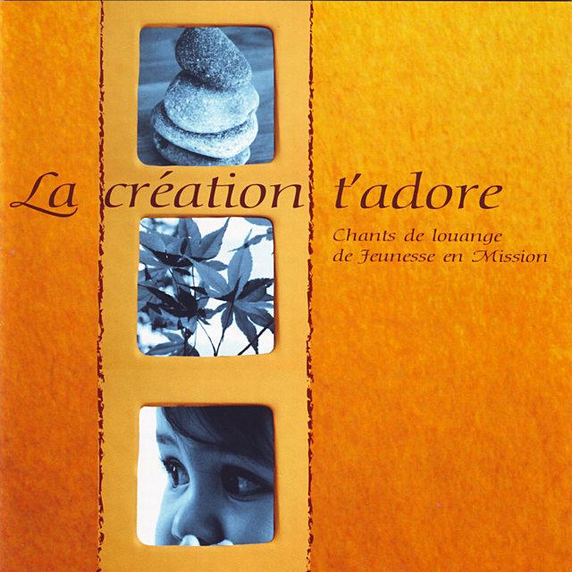 La création t'adore (Chants de louange de Jeunesse en Mission)