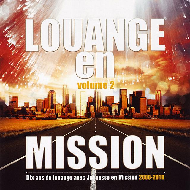 Louange en mission, Vol. 2 (Dix ans de louange avec Jeunesse en Mission 2000-2010)