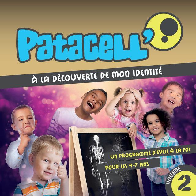Patacell': A la découverte de mon identité, Vol. 2 (Un programme d'éveil à la foi pour les 4-7 ans)