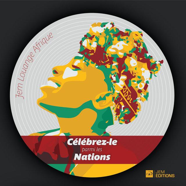 Couverture de Célébrez-le parmi les Nations