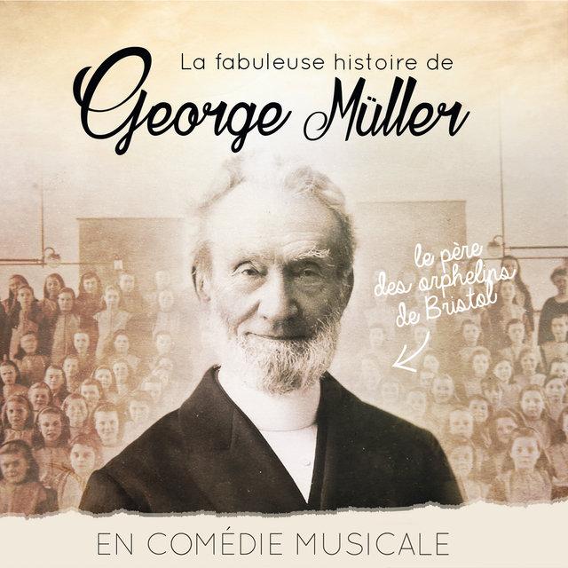 La fabuleuse histoire de George Müller (Bande originale de la comédie musicale)