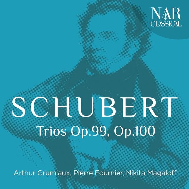 Franz Schubert: Trios Op.99, Op.100