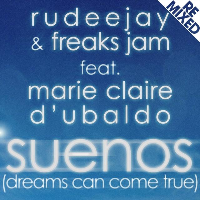 Suenos (Dreams Can Come True) Remixed