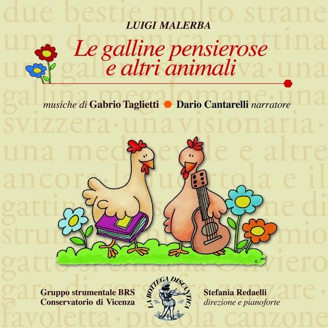 Taglietti: Le galline pensierose e altri animali, favola in musica con testi di Luigi Malerba