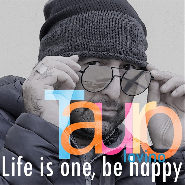 Life Is One, Be Happy