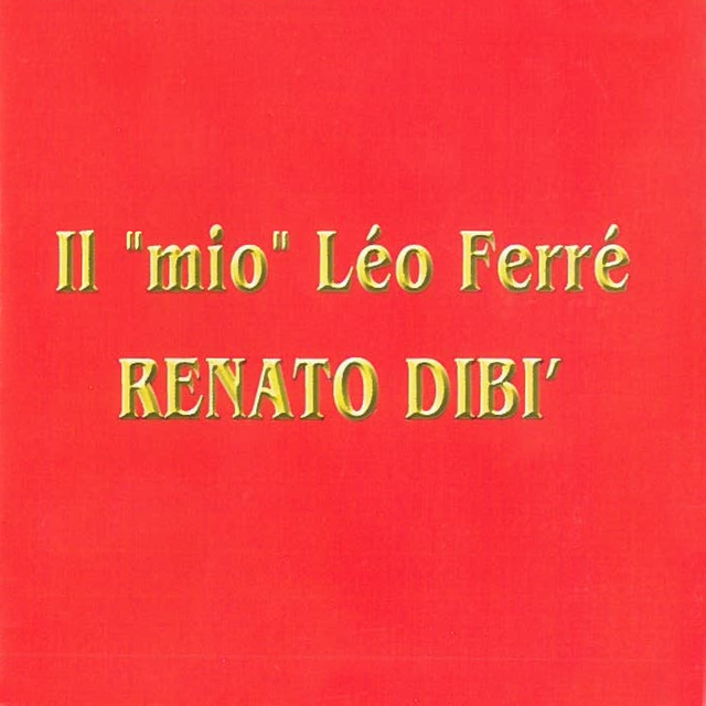 "Il ""mio"" Léo Ferré"