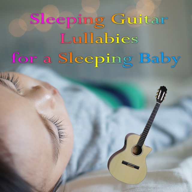 Sleeping Guitar Lullabies for a Sleeping Baby