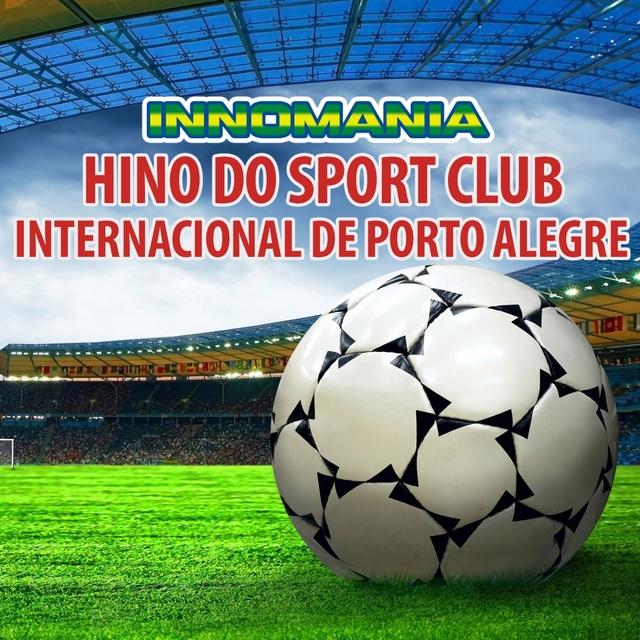 Hino Do Sport Club Internacional De Porto Alegre - Inno Porto Alegre
