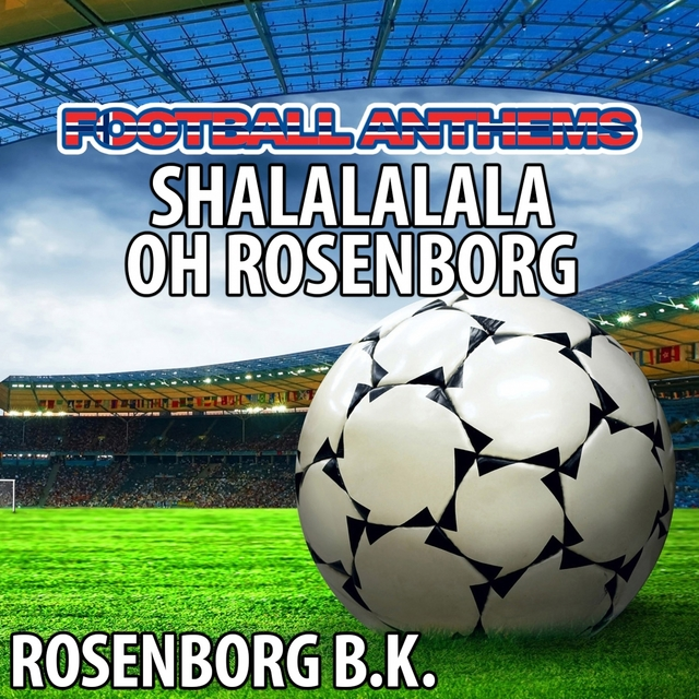 Shalalalala Oh Rosenborg