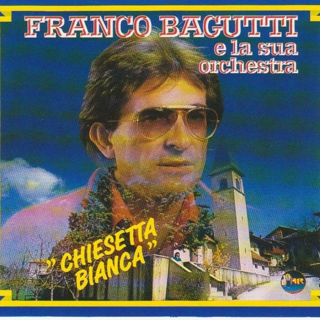 Franco Bagutti E La Sua Orchestra - Chiesetta Bianca
