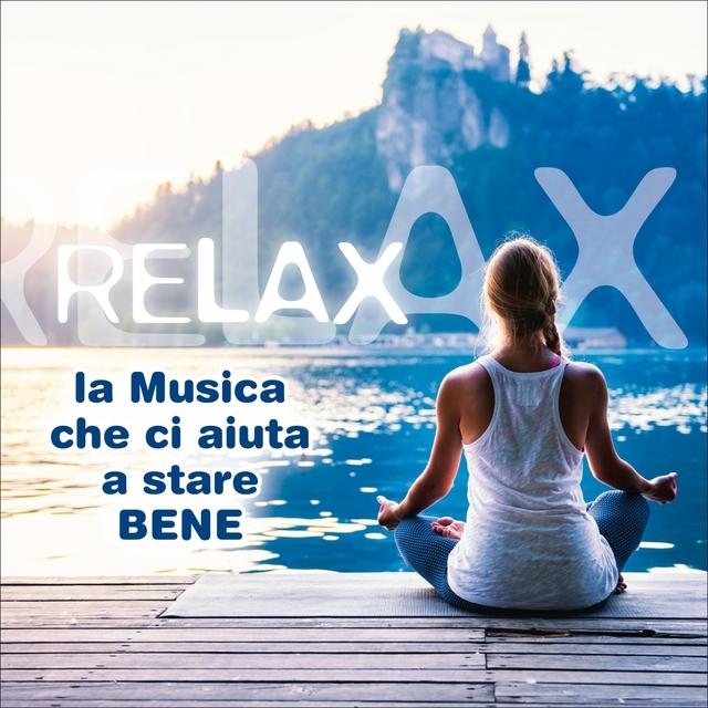 Relax La Musica Che Ci Aiuta a Stare Bene