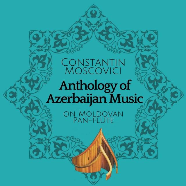 Anthology of Azerbaijan Music on Moldavian Pan Flute