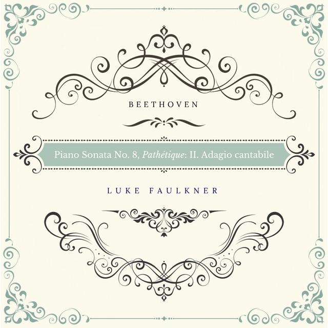 "Piano Sonata No. 8, Op. 13 ""Pathétique"": II. Adagio cantabile"