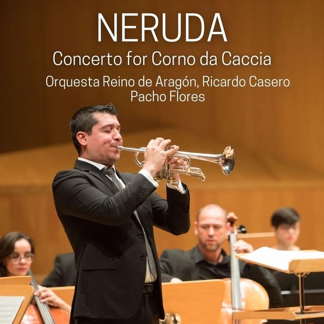 Neruda: Concerto for Corno da Caccia in E-Flat Major