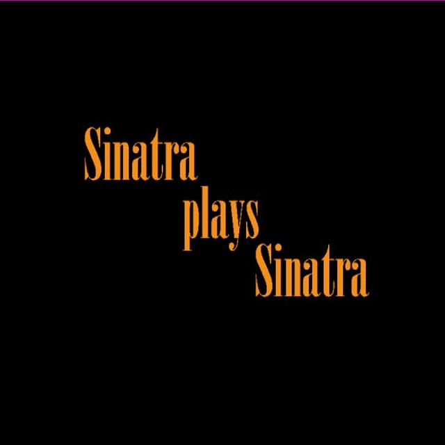 Sinatra plays Sinatra