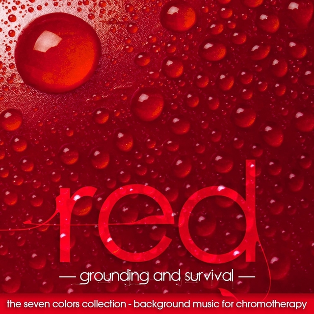 The Seven Colors: Red - Background Music for Chromotherapy