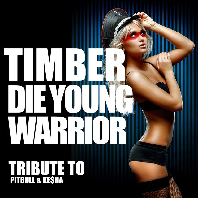 Timber / Die Young / Warrior: Tribute To Pitbull & Ke$ha