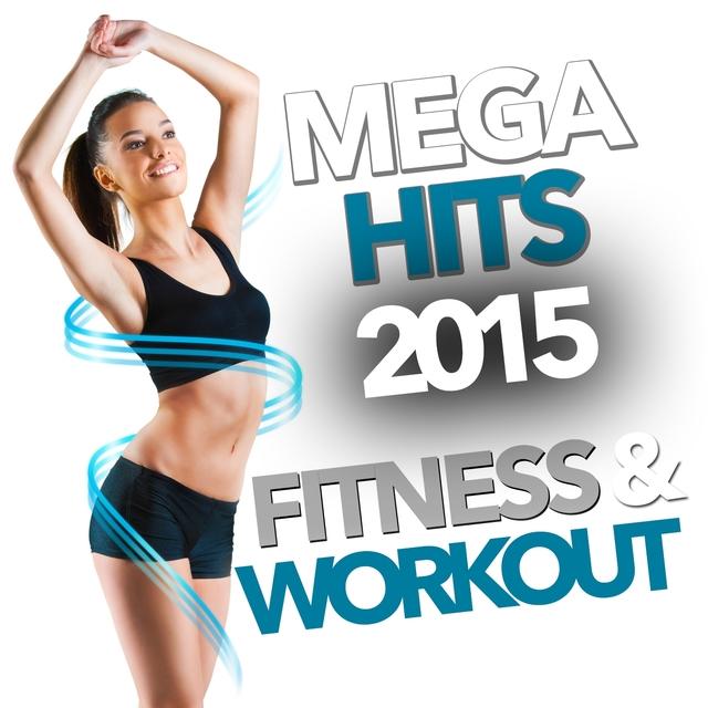 Mega Hits 2015 Fitness & Workout