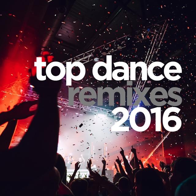 Couverture de Top Dance Remixes 2016