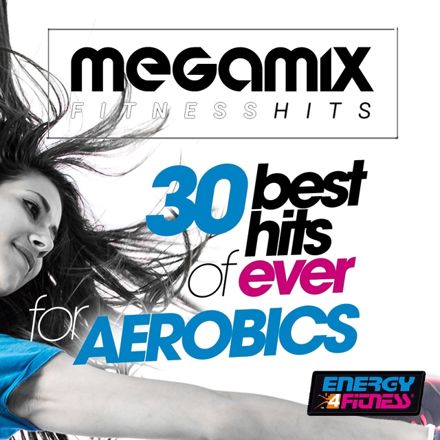Couverture de Megamix Fitness 30 Best Hits of Ever for Aerobics