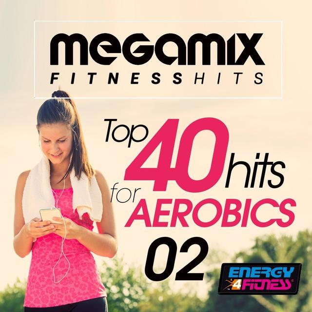 Megamix Fitness Top 40 Hits for Aerobics 02