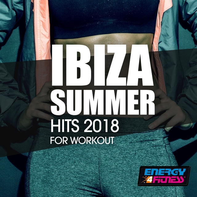 Ibiza Summer Hits 2018 for Workout