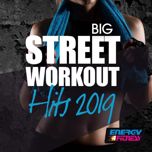 Big Street Workout Hits 2019