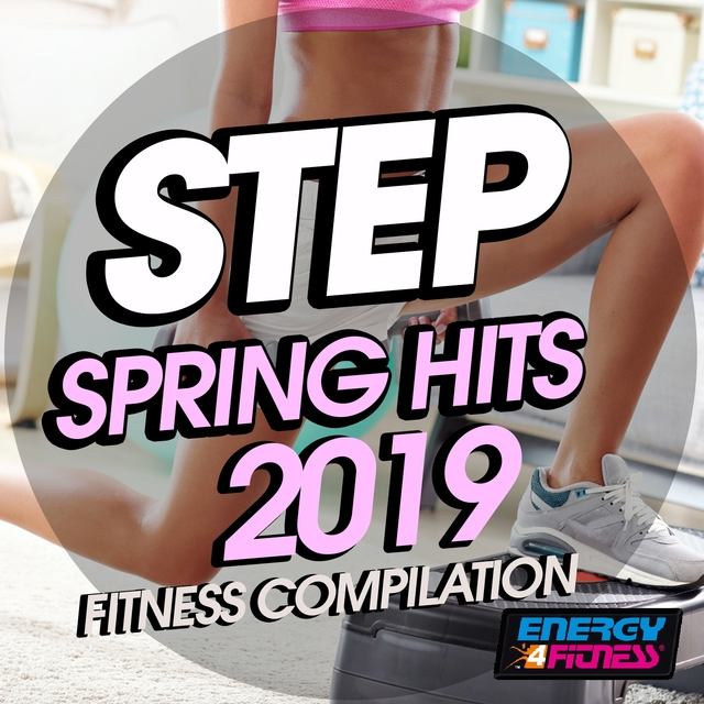 Step Spring Hits 2019 Fitness Compilation