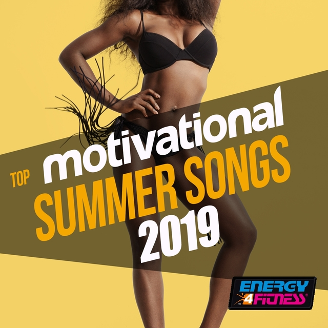 Top Motivational Summer Songs 2019