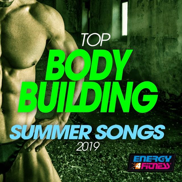 Top Body Building Summer Songs 2019