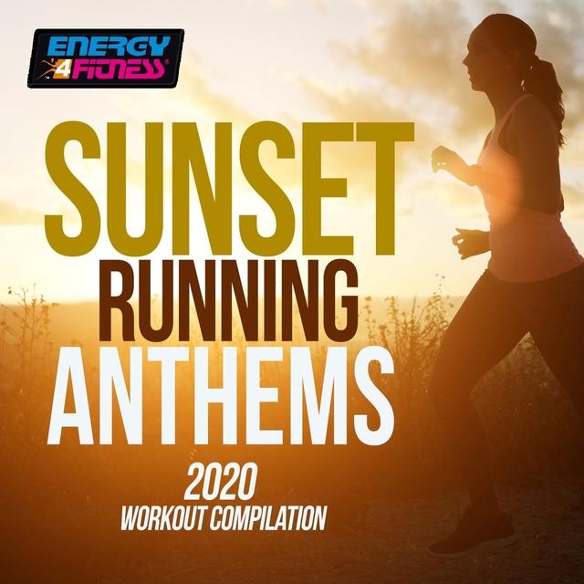 Sunset Running Anthems 2020 Workout Compilation