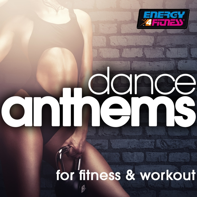 Couverture de Dance Anthems For Fitness & Workout