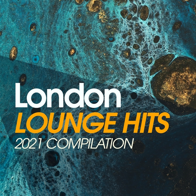 London Lounge Hits 2021 Compilation