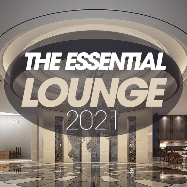 Couverture de The Essential Lounge 2021
