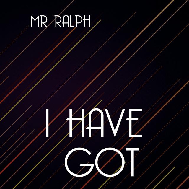 I Have Got