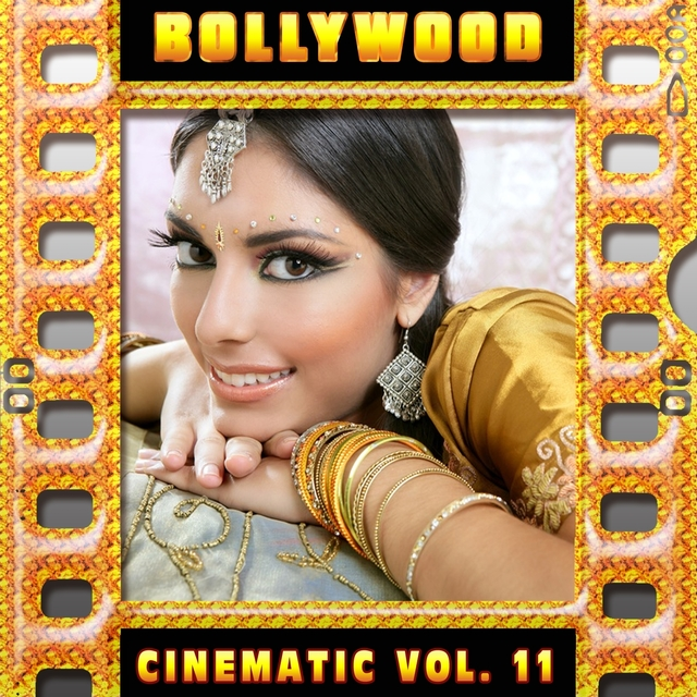 Bollywood : Cinematic, vol. 11