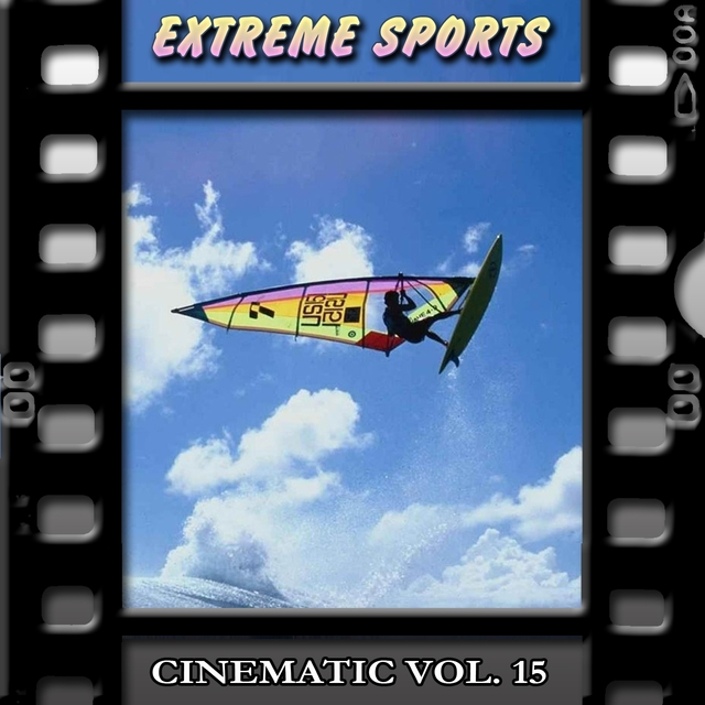 Extreme Sports : Cinematic, Vol. 15