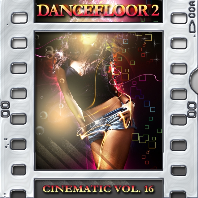 Dancefloor 2 : Cinematic, Vol. 16