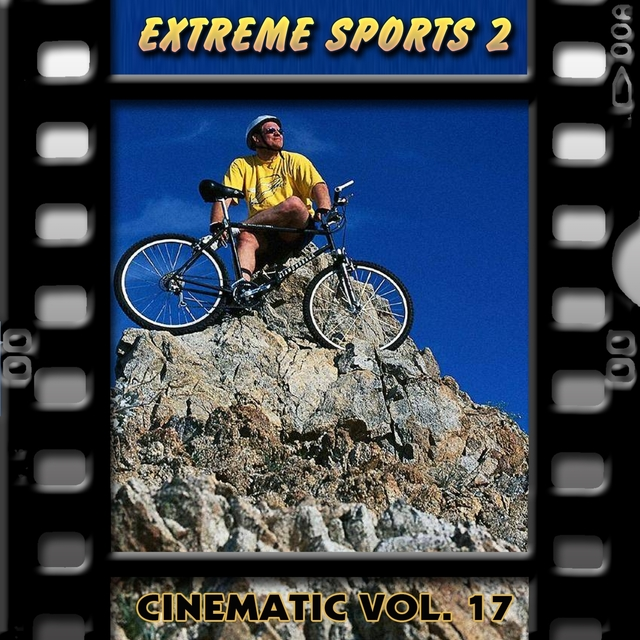 Extreme Sports 2 : Cinematic, Vol. 17