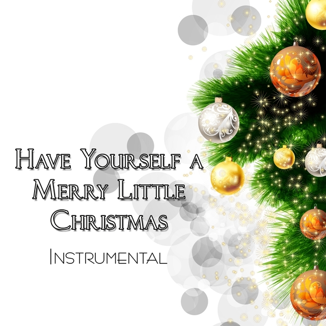 Have Yourself a Merry Little Christmas Instrumental