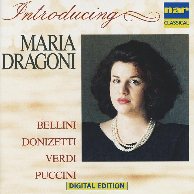 Maria Dragoni: Arias from Bellini, Donizatti, Verdi, Puccini