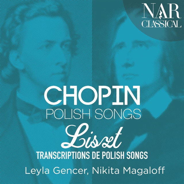 Chopin: Polish Songs & Liszt: Transcriptions de Polish Songs