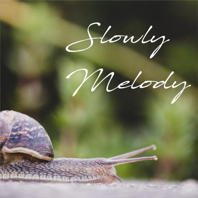 Slowly Melody