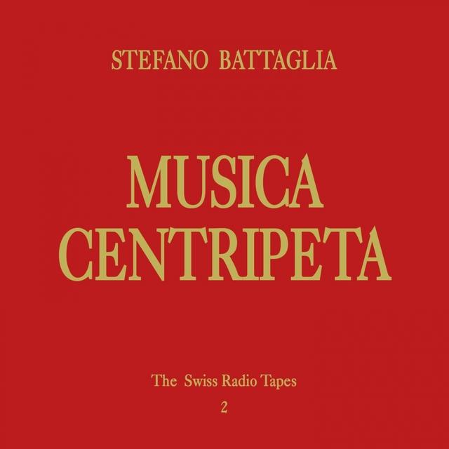 Musica Centripeta (The Swiss Radio Tapes 2)