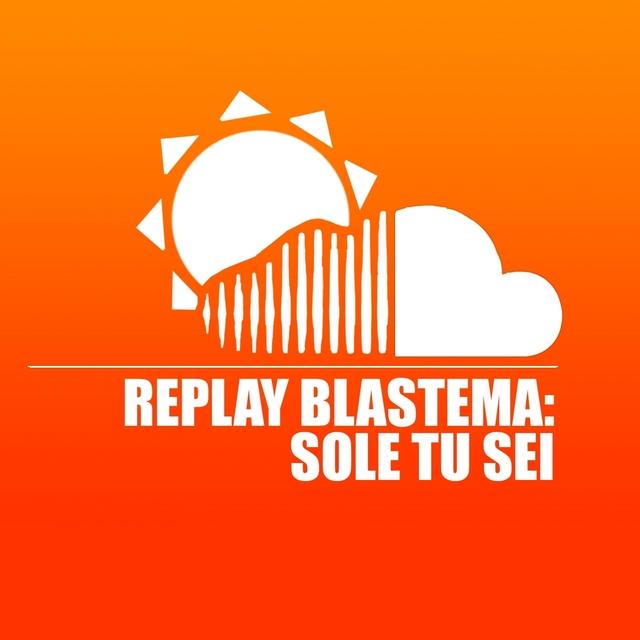Replay Blastema: Sole Tu Sei (Remix)