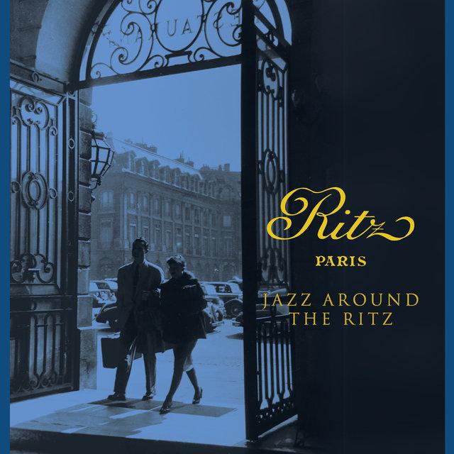 Couverture de Ritz Paris - Jazz Around the Ritz