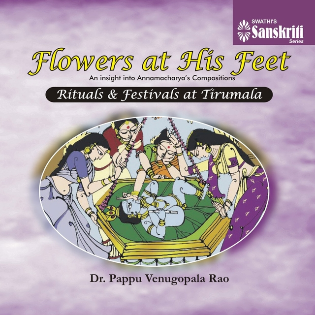 Flowers at His Feet - Rituals & Festivals at Tirumala