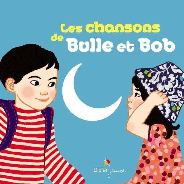 Les chansons de Bulle et Bob