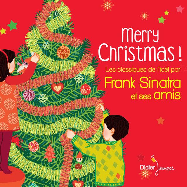 Couverture de Merry Christmas ! Les classiques de Noël par Frank Sinatra et ses amis